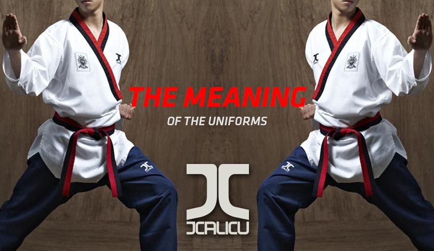 JCalicu | Taekwondo Uniforms | Meaning of Taekwondo Uniforms